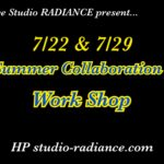 7/22&29(sun.)  Summer Collaboration Work shop